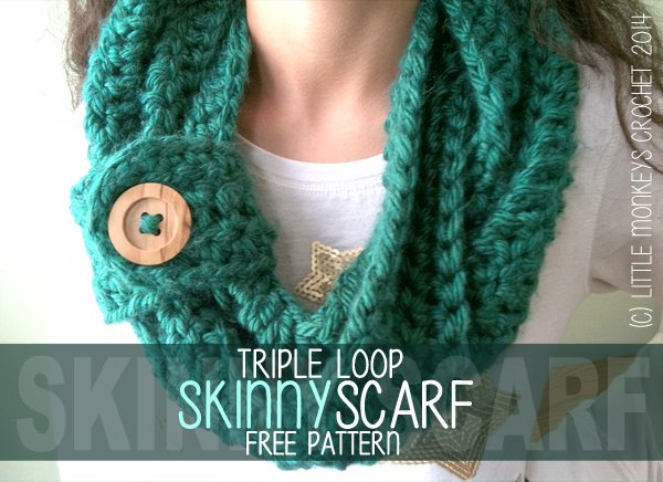 Crochet Pattern For Infinity Scarf With Buttons : Free Crochet Pattern: Triple Loop Skinny Scarf (Infinity ...