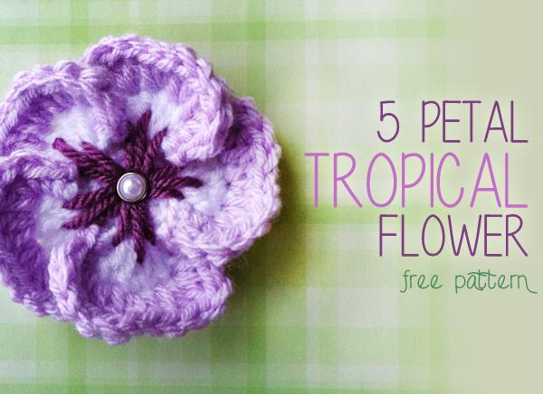 5 Petal Tropical Flower Crochet Pattern (Free Pattern ...