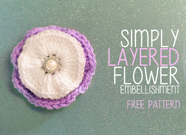 Simply layered flower embellishment free pattern
