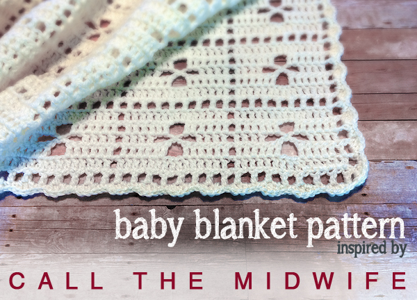 Call the Midwife Baby Blanket Crochet Pattern by Little ...
