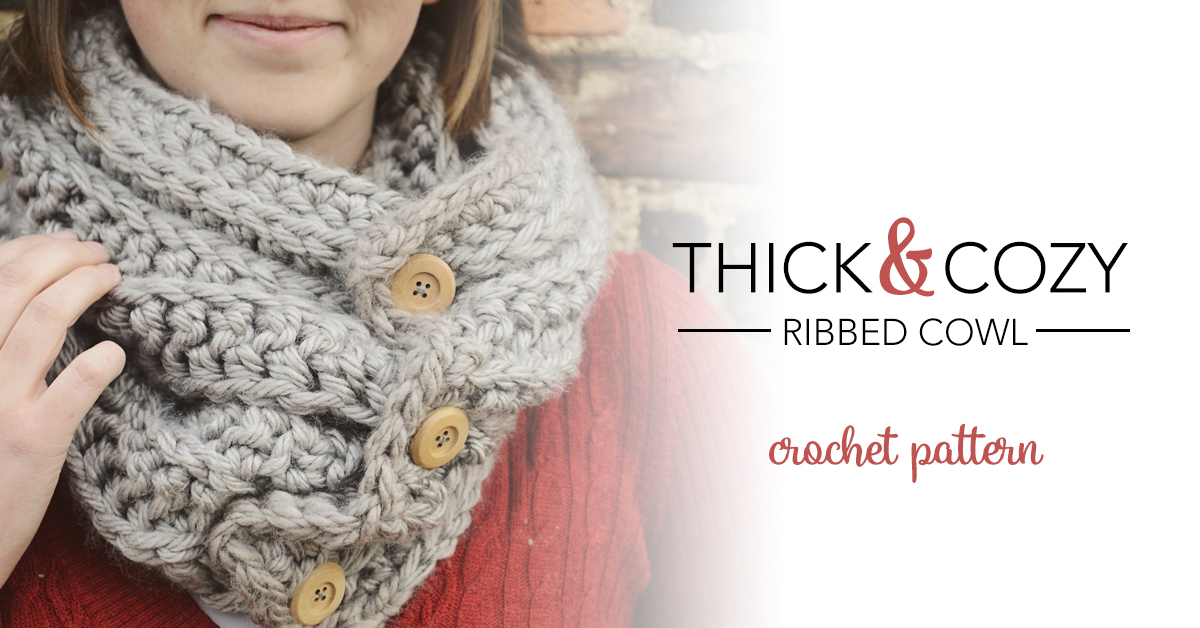 Thick 'n Cozy Ribbed Buttoned Cowl | Free Crochet Pattern | Little ...