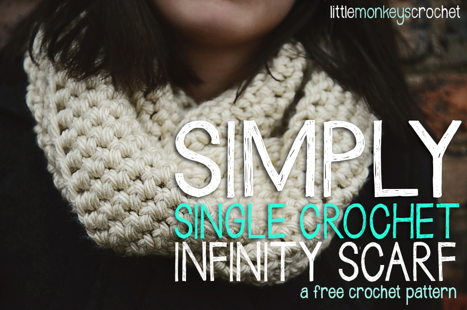 Simply single crochet sc infinity scarf free crochet pattern simply single crochet sc infinity scarf free crochet pattern little monkeys crochet dt1010fo