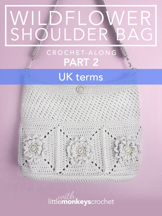 Crochet Stitches Uk Pdf : UK TERMS) Wildflower Shoulder Bag CAL - Part 2 of 3 Little ...