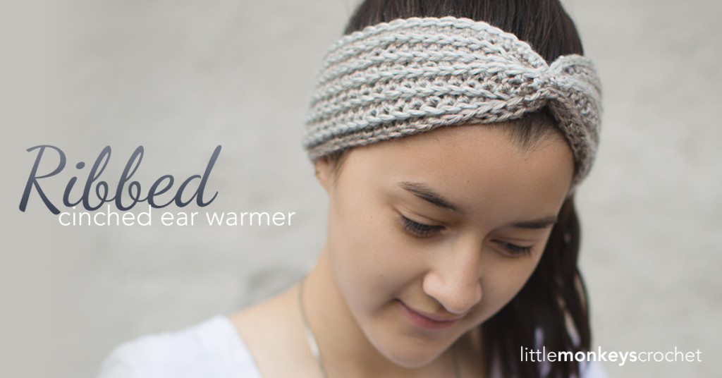 Ribbed Cinched Ear Warmer  |  Free Ear Warmer Headband Crochet Pattern by Little Monkeys Crochet