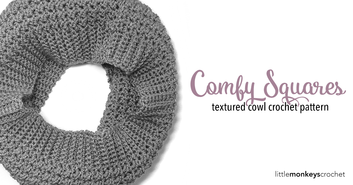 Comfy Squares Textured Cowl | Little Monkeys Crochet
