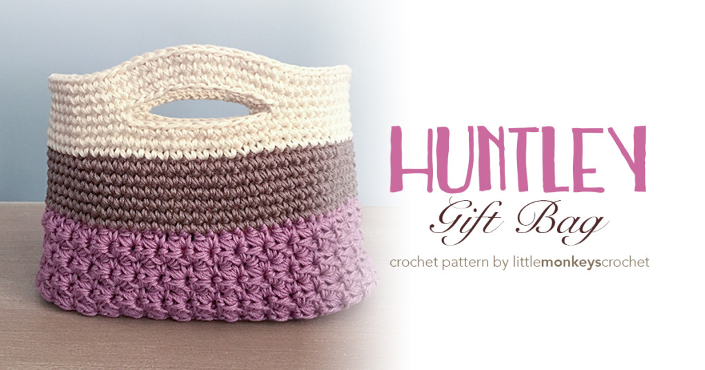 Huntley Gift Bag / Basket Crochet Pattern  |  Free teacher gift bag / basket crochet pattern by Little Monkeys Crochet
