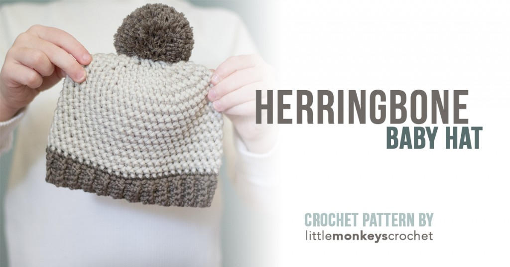 Crochet Baby Hat Pattern With Pom Pom : Herringbone Baby Hat Pattern Little Monkeys Crochet