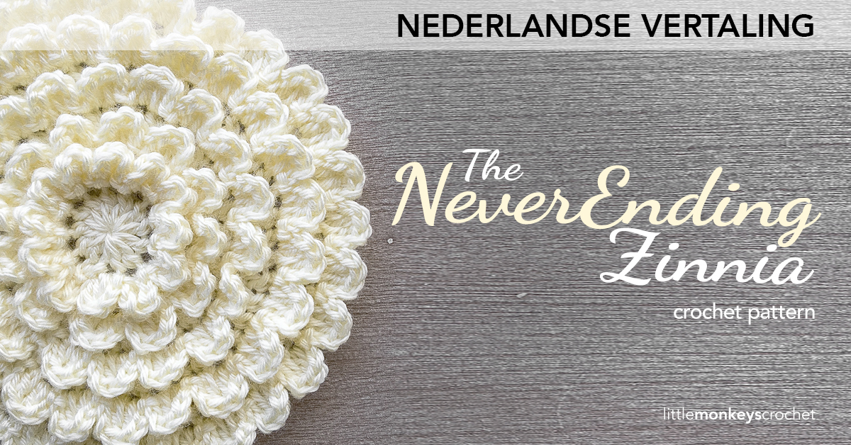 Nederlandse Vertaling - The NeverEnding Zinnia Crochet Pattern  |  Free Flower Crochet Pattern by Little Monkeys Crochet (www.littlemonkeyscrochet.com)